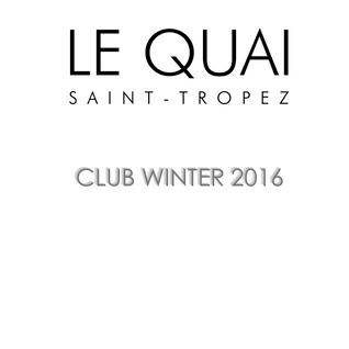 LE QUAI SAINT-TROPEZ CLUB WINTER 2016. Mixed by DJ NIKO SAINT TROPEZ