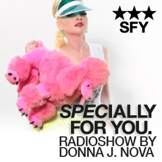 SPECIALLY FOR YOU by Donna J. Nova 120208 *4 by  Donna J. Nova