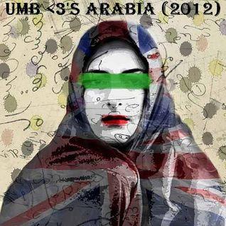 UMB <3's Arabia (Songs that make my <3 go guuuush) (2012)