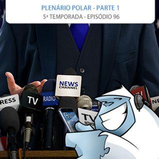 S05E96 - Plenário Polar (Parte 1)