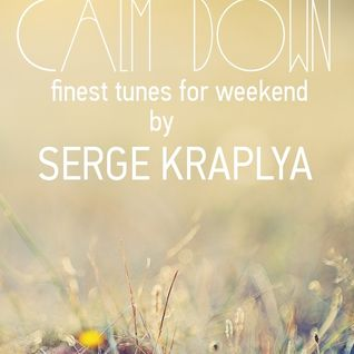 CALM DOWN (finest tunes for weekend)