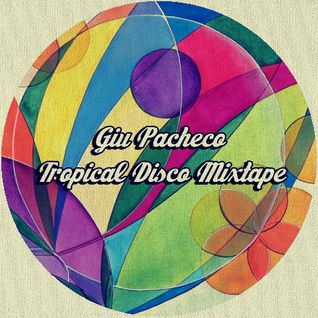 Giu Pacheco - Tropical Disco Mixtape #02