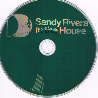 Sandy Rivera - In The House (disc 1)