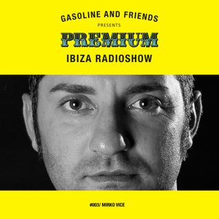 "#003 PREMIUM IBIZA RADIO SHOW ""MIRKO VICE"""