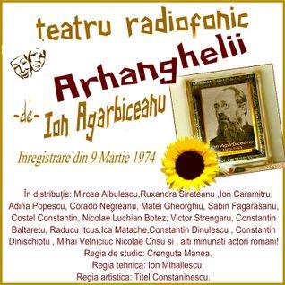 Va propun Arhanghelii -de-Ion Agarbiceanu  Teatru radiofonic...