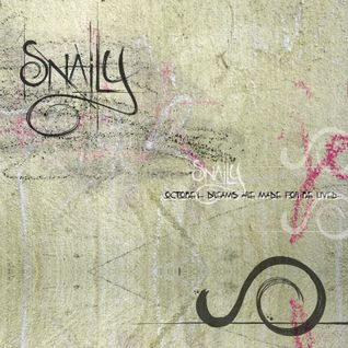 Snaily_Mixtapes - October_Dreams are made for be lived