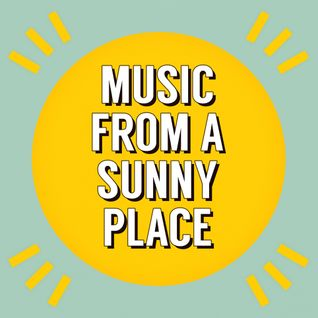 Music From A Sunny Place 11/11/15