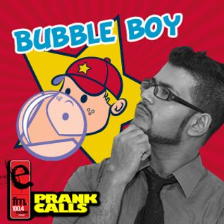 Bubbly Boy - E FM Prank Call
