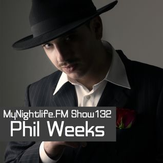 Tuncay Celik & Phil Weeks @ MyNightlife.FM Show 132 (18.12.12)