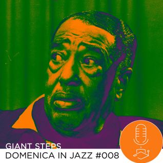 Giant Steps: Domenica in jazz #008