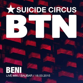 Beni / Live Mix / Suicide Circus Beat That Night / Baubar /28.02.2015