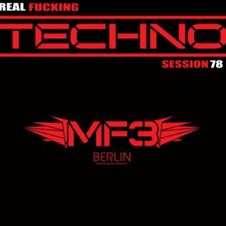 REAL FUCKING TECHNO - SESSION 78