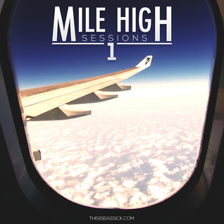 Bassick - Mile High Sessions 1