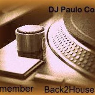 Selected & Mixed By DJ Paulo Costa! - Remember Back2House (Part 1)