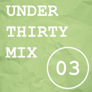 UNDER THIRTY MIX (VOL. 03)