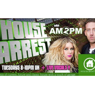 HOUSE ARREST WITH AM2PM - EPISODE 48