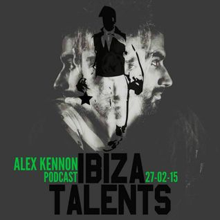ALEX KENNON - Special Podcast for Ibiza Talents Friday 27th February 2015 @ Pacha Ibiza