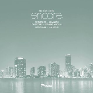 Vid Marjanovic Exclusive Mix for Encore Radio Show #50 - Hosted by Tim Benjamin @ Proton Radio