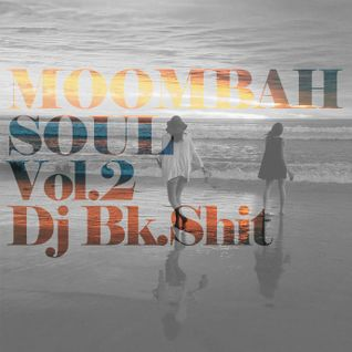 MoombahSoul Vol2 Dj Bk.Shit