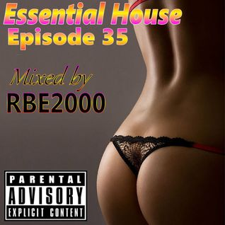 Essential House Ep 35 By Dj RBE2000