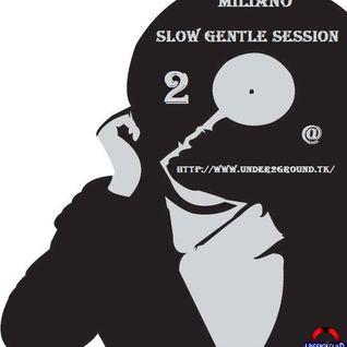 Miliano - Slow Gentle Session Two @ Under2Ground Radio