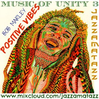 Music Of Unity vol.3 - POSITIVE VIBES - Bob Marley Non-Stop Laid Back Chill Reggae,Ska,Dub,Boss mix