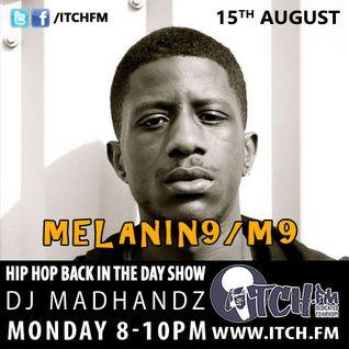 DJ Madhandz - Hiphopbackintheday Show 36 - Melanin9