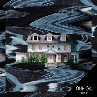 OHP045 - Drippin'