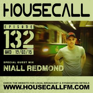 Housecall EP#132 (19/03/15) incl. a guest mix from Niall Redmond