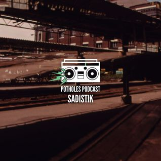 Potholes Podcast (Sadistik)