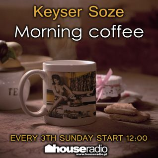 Keyser Soze VS d-feens - Morning Coffee . 028.BE4MAY.BBQ