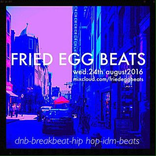FriedEggBeats 24th August 2016