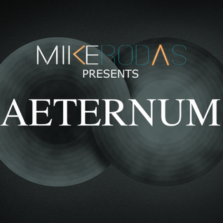 Mike Rodas presents AETERNUM 003