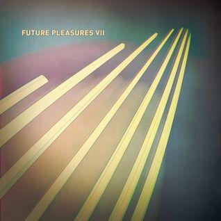 Future Pleasures VII