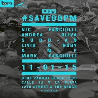 Livio & Roby  - Live At Saved, Blue Parrot (The BPM Festival 2015, Mexico) - 11-Jan-2015