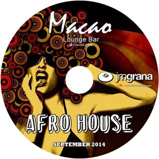 Macao Presents Afro House September 2014 By JM Grana