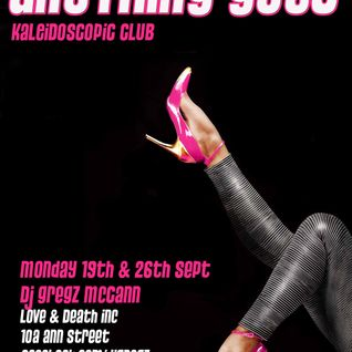 Dj Gregz presents.... Anything Goes Live from Love and Death Belfast Mon 26th Sept 2011 Part 2