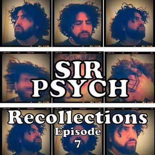 "SIR PSYCH PRESENTS: Recollections Episode 7 ""Imagination"""