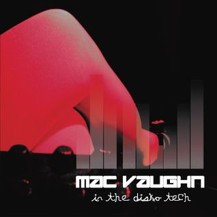 in the disko tech - mixed by Mac Vaughn - boo ya