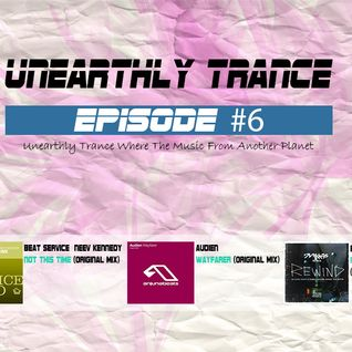 Unearthly Trance EP 6 (Mixed By Amine PhaoN)