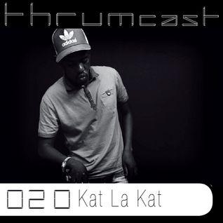 Thrumcast 020 - Kat La Kat