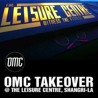 The Leisure Centre 'OMC Takeover' Promo Mix