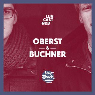 LUVCAST 013: OBERST & BUCHNER