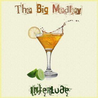 The Big Medley: Interlude