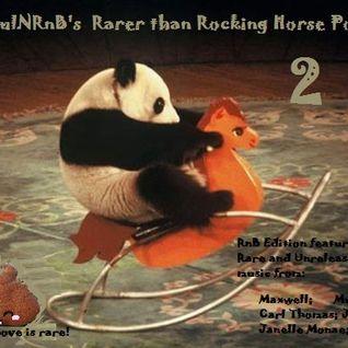 SoulNRnB's Rarer than rocking horse S#*^T 2