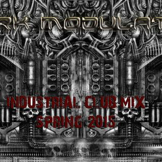 INDUSTRIAL CLUB MIX : SPRING 2015 from DJ Dark Modulator