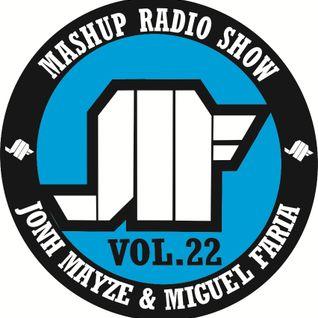 Jonh Mayze & Miguel Faria - Mashup Radio Show vol 22