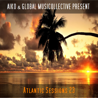 Aiko & Globalmusicollective present Atlantic Sessions 23