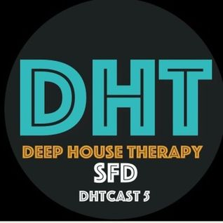Deep House Therapy - DHTCast #5 with SFD