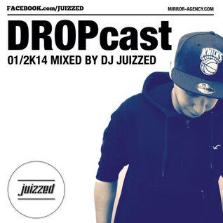 DJ Juizzed x DROPcast 01/2K14